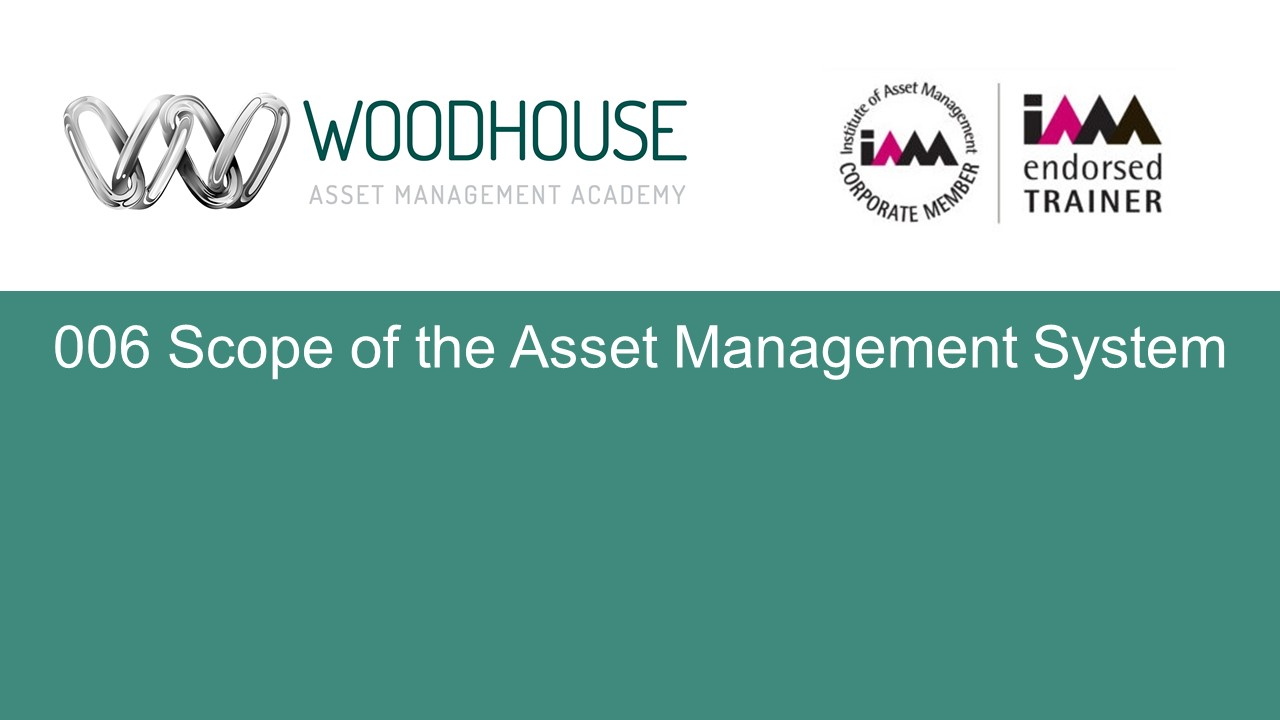 W006 Scope of the Asset Management System