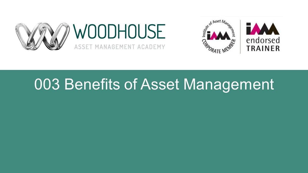 W003 Benefits of Asset Management