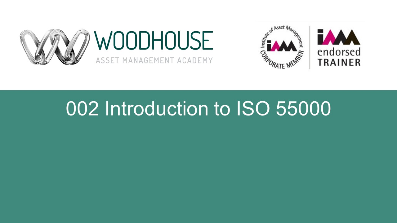 W002 Introduction to ISO 55000